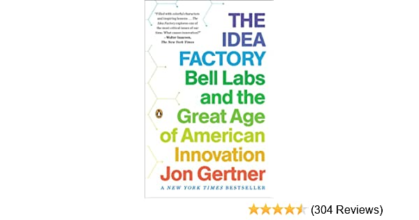 Amazon the idea factory bell labs and the great age of amazon the idea factory bell labs and the great age of american innovation ebook jon gertner kindle store fandeluxe Images