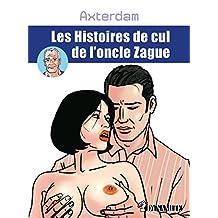 Les Histoires de cul de l'oncle Zague (OUTRAGE) (French Edition)