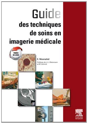 Guide des techniques de soins en imagerie médicale (French Edition)