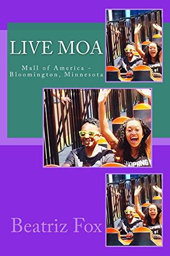 Live MOA: Mall of America, Bloomington, - Bea Mall