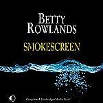 Smokescreen | Betty Rowlands