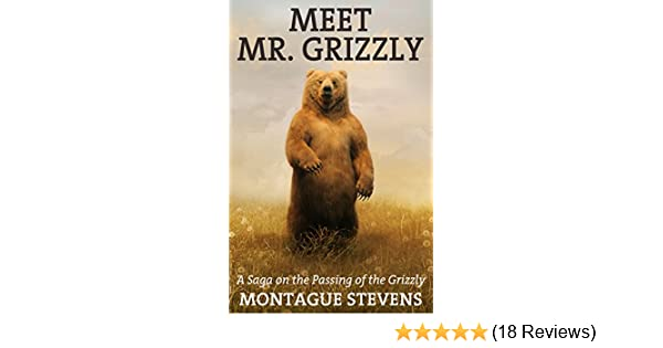 Meet Mr  Grizzly: A Saga on the Passing of the Grizzly