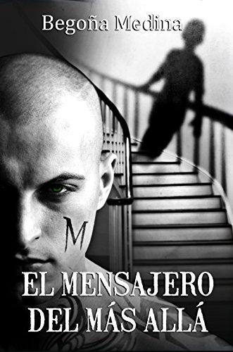 El mensajero del Más Allá: Novela adulta paranormal de misterio, intriga, asesinatos, suspense, amor, secretos y drama de [Medina, Begoña]