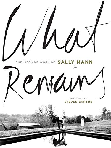 What Remains: The Life and Work of Sally Mann (Sally Mann Best Photos)