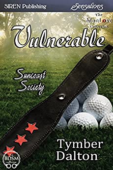 Vulnerable [Suncoast Society] (Siren Publishing Sensations) de [Dalton, Tymber]