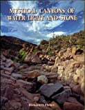 Mystical Canyons of Water, Light and Stone, Richard D. Fisher, 0961917040