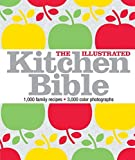 The Illustrated Kitchen Bible: 1,000 Family Recipes from Around the World