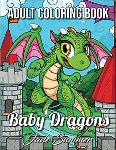 Buy Baby Dragons An Adult Coloring Book With Fun Easy And Relaxing Coloring Pages Book Online At Low Prices In India Baby Dragons An Adult Coloring Book With Fun Easy And
