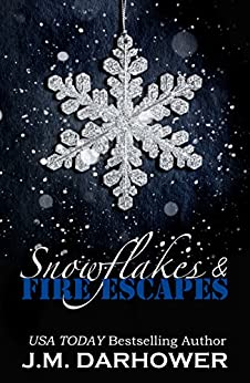 Snowflakes & Fire Escapes by [Darhower, J.M.]