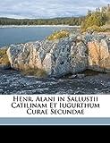 Henr Alani in Sallustii Catilinam et Iugurthum Curae Secundae, Henry Ellis Allen, 114920821X