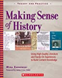 Making Sense of History: Using High-Quality Literature and Hands-On Experiences to Build Content Knowledge (Theory and Practice), Myra Zarnowski, 0439667550