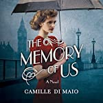 The Memory of Us: A Novel | Camille Di Maio