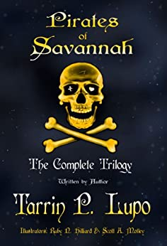 Pirates of Savannah: The Complete Trilogy - Colonial Historical Fiction Action Adventure (Pirates of Savannah (Adult Version) Book 1) by [Lupo, Tarrin P.]
