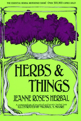 Herbs & Things: A Compendium of Practical and Exotic Herb Lore