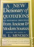New Dictionary of Quotations, H. L. Mencken, 0394400798