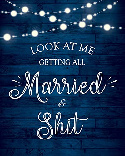 Look At Me Getting All Married & Shit Wedding