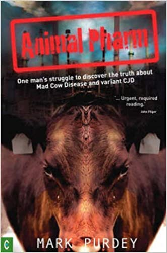 Animal Pharm: One Man's Struggle to Discover the Truth about Mad ...