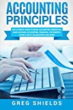 img - for Accounting Principles: The Ultimate Guide to Basic Accounting Principles, GAAP, Accrual Accounting, Financial Statements, Double Entry Bookkeeping and More book / textbook / text book