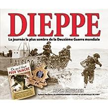 Dieppe : La journée la plus sombre de la Deuxième Guerre mondiale