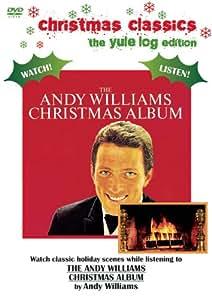 The Andy Williams Christmas Album: Christmas Classics (The Yule Log Edition)
