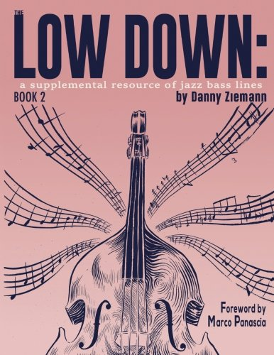The Low Down Book 2: A Supplemental Resource of Jazz Bass Lines (Volume 2) PDF