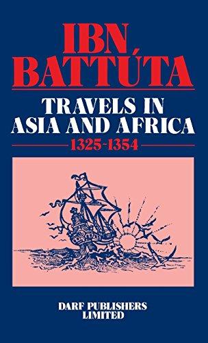 Ibn Battuta - Travels in Asia and Africa 1325-1354 (Broadway Travellers) (Ibn Battuta Travels In Asia And Africa)