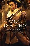 O Sangue dos Elfos. A Saga do Bruxo Geralt de Rivia - Volume 3