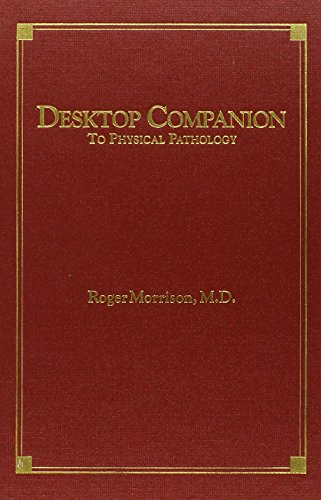 Desktop Companion to Physical Pathology