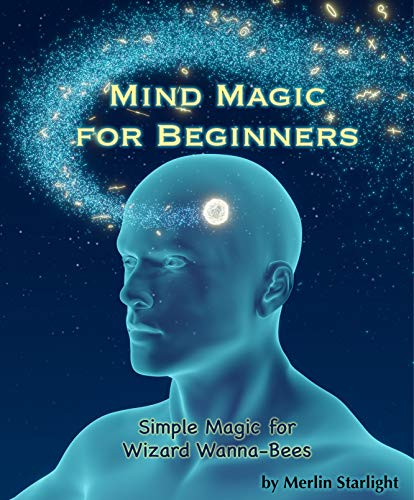 Mind Magic for Beginners: Simple Magic for Wizard Wanna-Bees ()