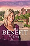 The Benefit of Grace: A Novel of Pikeville, Tennessee