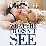 What She Doesn't See   Debra Webb