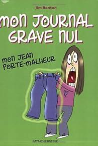 Mon journal grave nul, Tome 2 : Mon jean porte-malheur par Jim Benton
