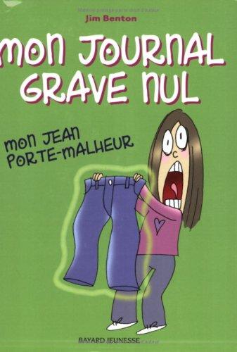 Mon journal grave nul, Tome 2 : Mon jean porte-malheur : Le journal de Jasmine Kelly