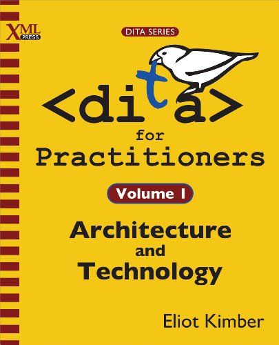DITA for Practitioners Volume 1: Architecture and Technology Pdf