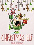 Books for Kids: CHRISTMAS ELF (Fun Christmas Stories for Kids, Children Christmas Books): Christmas Stories for Kids, Christmas Jokes, and Fun Christmas Activities for Kids!