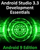 Android Studio 3.3 Development Essentials - Android 9 Edition: Developing Android 9 Apps Using Android Studio 3.3, Java and Android Jetpack