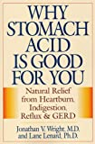 Best Acid Refluxes - Why Stomach Acid Is Good for You: Natural Review