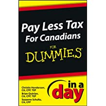 Pay Less Tax In a Day For Canadians For Dummies (In A Day For Dummies)
