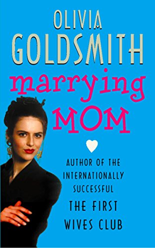 Marrying Mom Kindle Edition By Olivia Goldsmith Literature