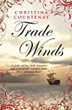 Front cover for the book Trade Winds by Christina Courtenay