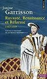 Royauté, renaissance et réforme, 1483-1559 par Garrison
