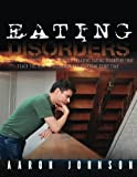 img - for Eating Disorders: Discover The Secrets For Successfully Treating Eating Disorders That Teach You How to Recognize The Symptoms Every Time book / textbook / text book