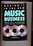 Making It in the New Music Business, James Riordan, 0898793068