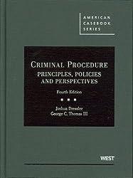 Criminal Procedure: Principles, Policies and Perspectives, 4th (American Casebook) (American Casebook Series)