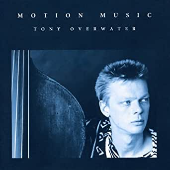 Tony Overwater - Motion Music