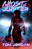 Ghost of Jupiter (Jade Saito - Action Sci-Fi Series) (Volume 1)