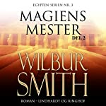 Magiens mester 2 (Egypten-serien 3.2) | Wilbur Smith