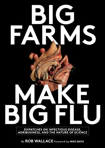 Download PDF Big Farms Make Big Flu - Dispatches on Influenza, Agribusiness, and the Nature of Science