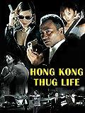 Hong Kong Thug Life