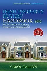 Irish Property Buyers' Handbook 2015 by Carol Tallon (2015-01-30) Paperback
